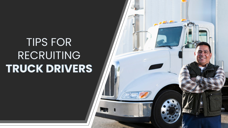 Tips for Recruiting Truck Drivers